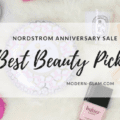 Nordstrom Anniversary Sale - Best of Beauty