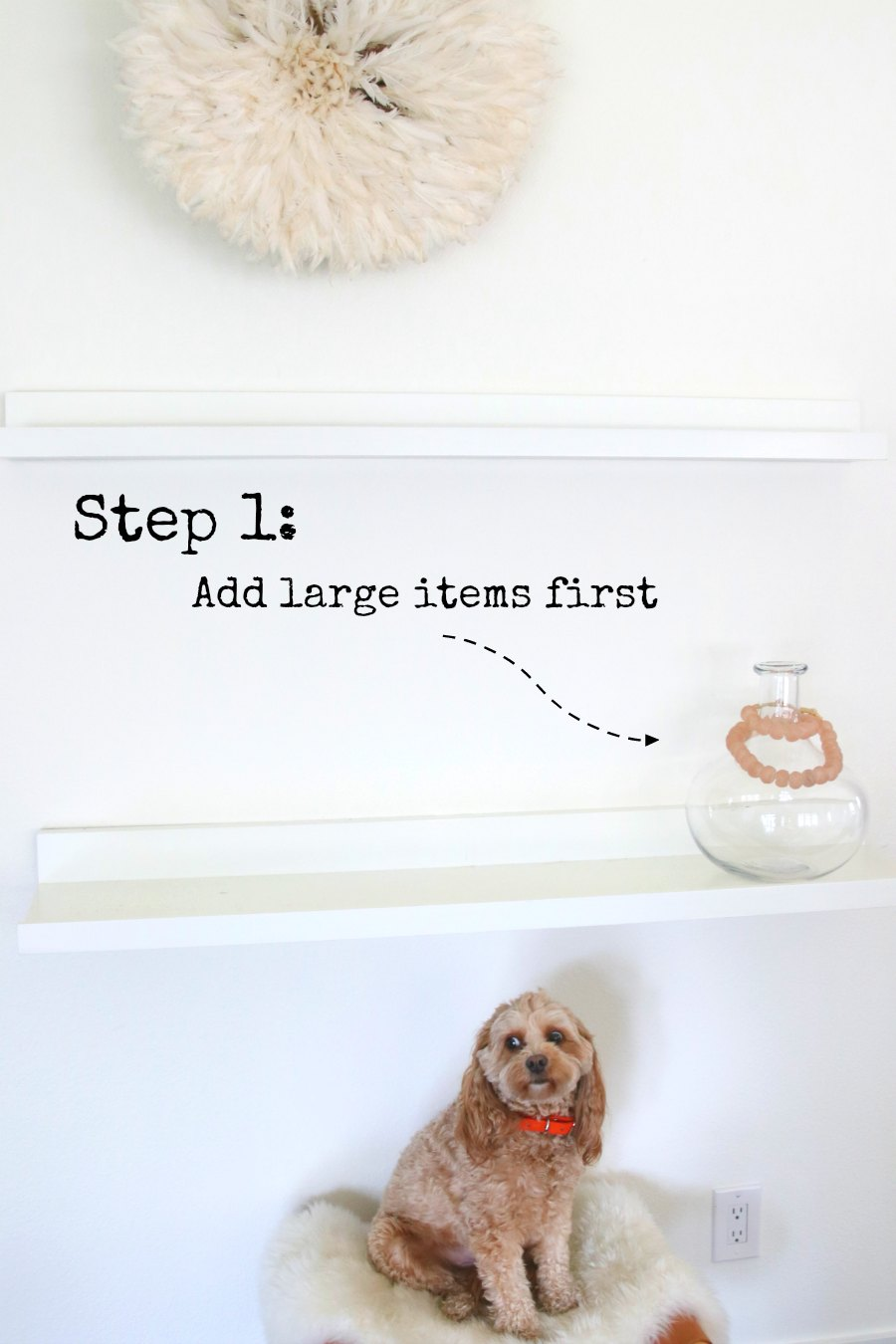 Step by Step Instructions on how to style your home!