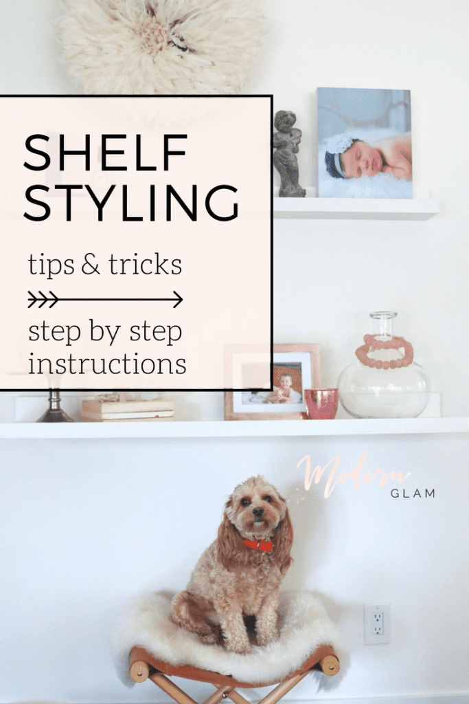 Shelf Styling Tips & Tricks and Step by Step Instructions