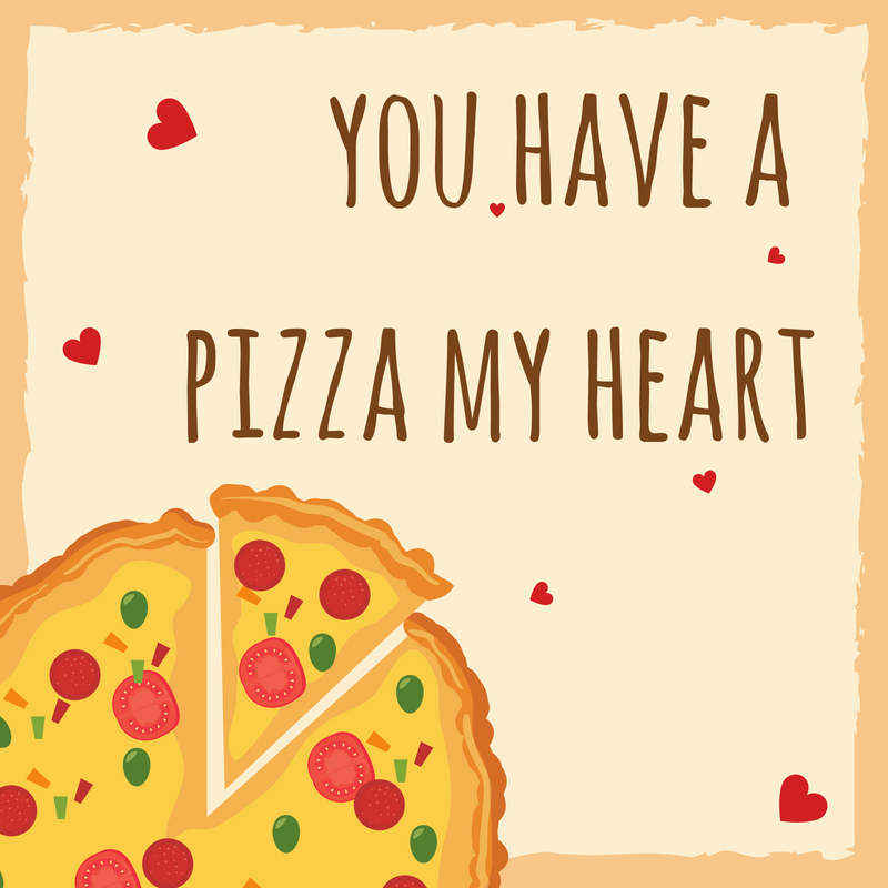 you have a pizza my heart printable